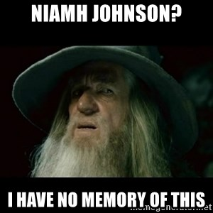 no memory gandalf - Niamh Johnson? I have no memory of this