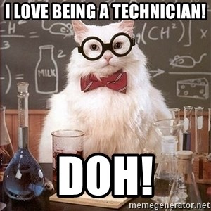 Science Cat - I love being a TECHNICIAN! dOH!