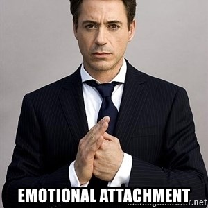 Robert Downey Jr. -  Emotional attachment