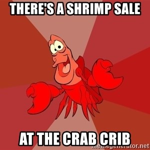Crab - There's a Shrimp Sale At the Crab Crib
