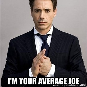 Robert Downey Jr. -  I'm your average joe