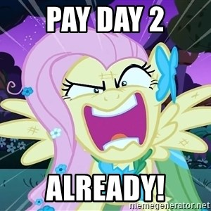 angry-fluttershy - Pay Day 2 Already!