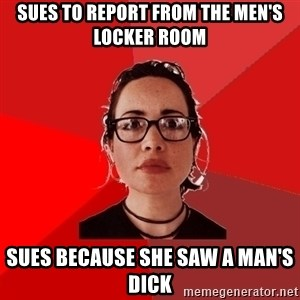 Liberal Douche Garofalo - sues to report from the men's locker room sues because she saw a man's dick