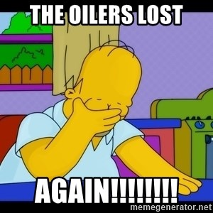 Homer Facepalm - the oilers lost again!!!!!!!!