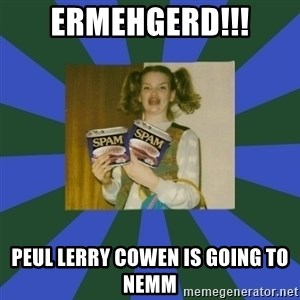 ERMAGERD STOOLS  - ermehgerd!!! peul lerry cowen is going to nemm