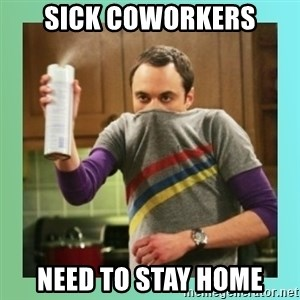 Sheldon Cooper spray can - Sick coworkers Need to stay home