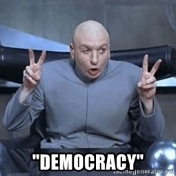 "DR EVIL FINGERTHINGY -  ""Democracy"""