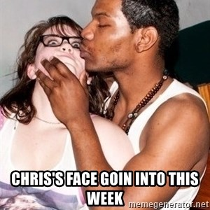 Scared White Girl -  Chris's face goin into this week