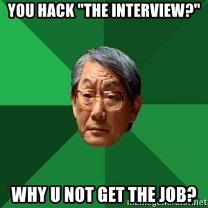 """High Expectations Asian Father - YOU HACK """"THE INTERVIEW?"""" WHY U NOT GET THE JOB?"""