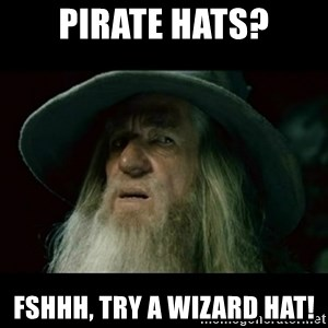 no memory gandalf - Pirate Hats? Fshhh, try a Wizard hat!