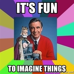 mr rogers  - It's Fun to Imagine things