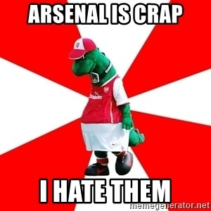 Arsenal Dinosaur - arsenal is crap I hate them