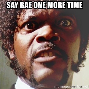 Mad Samuel L Jackson - say bae one more time