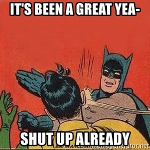 batman slap robin - It's been a great yea- Shut up already
