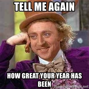 Charlie meme - Tell me again How great your year has been