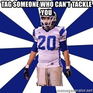 Highschool Football Kid - Tag someone who can't tackle you
