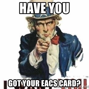 I Want You - Have YOU GOT YOUR EACS CARD?