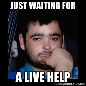 just waiting for a mate - just waiting for a live help