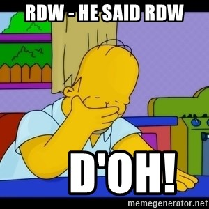 Homer Facepalm - RDW - he said RDW     D'Oh!
