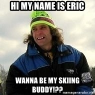 SkierCoach - Hi My Name is Eric Wanna Be My Skiing BUDDY!??