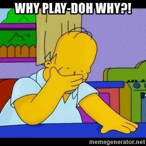 Homer Facepalm - why play-DOH why?!