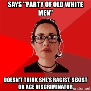"Liberal Douche Garofalo - says ""party of old white men"" doesn't think she's racist, sexist or age discriminator"
