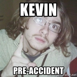Pointing finger guy - Kevin Pre-accident