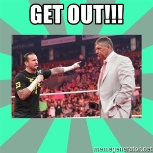 CM Punk Apologize! - Get out!!!