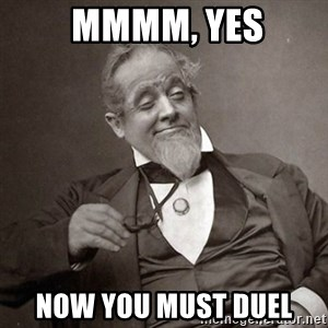 1889 [10] guy -  mmmm, yes Now you must duel