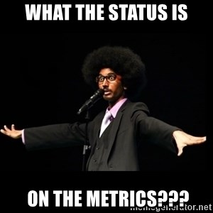 AFRO Knows - what the status is  on the metrics???