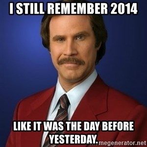 Anchorman Birthday - I still remember 2014 Like it was the day before yesterday.