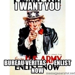 I Want You - I WANT YOU BUREAU VERITAS       ENLIST NOW