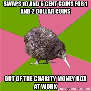 Choir Kiwi - Swaps 10 and 5 cent coins for 1 and 2 dollar coins Out of the charity money box at work