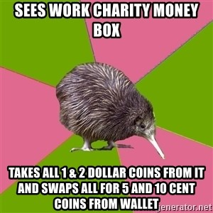 Choir Kiwi - sees work charity money box takes all 1 & 2 dollar coins from it and swaps all for 5 and 10 cent coins from wallet