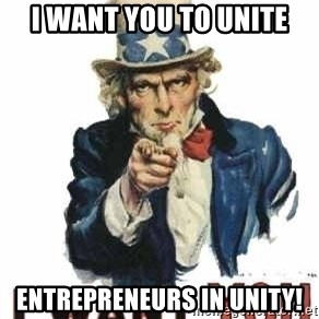 I Want You - I want you to unite Entrepreneurs in unity!