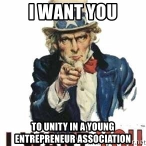 I Want You - I want you to unity in a young entrepreneur association