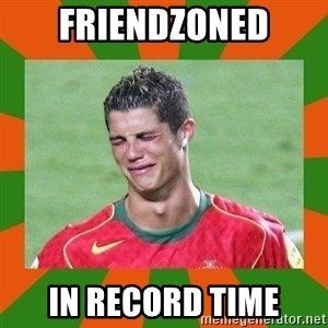 cristianoronaldo - Friendzoned in record time