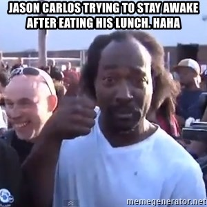 charles ramsey 3 - Jason Carlos trying to stay awake after eating his lunch. haha