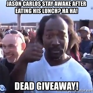 charles ramsey 3 - Jason Carlos stay awake after eating his lunch? Ha Ha! Dead Giveaway!