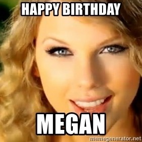 Taylor Swift - Happy Birthday Megan