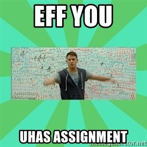 Fuck You Science! - eff you uhas assignment