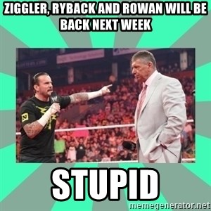 CM Punk Apologize! - Ziggler, ryback and Rowan will be back next week Stupid