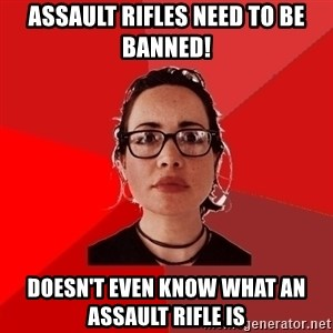 Liberal Douche Garofalo - Assault rifles need to be banned! Doesn't even know what an assault rifle is