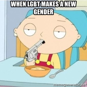 Suicide Stewie - When lgbt makes a new gender