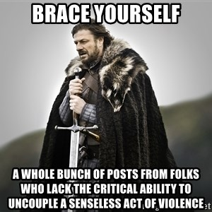 ned stark as the doctor - Brace yourself A whole bunch of posts from folks who lack the critical ability to uncouple a senseless act of violence