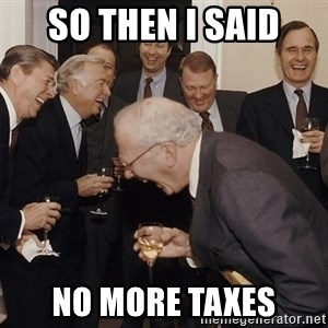 So Then I Said... - so then i said no more taxes