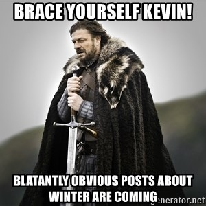 ned stark as the doctor - Brace yourself Kevin! Blatantly obvious posts about winter are coming