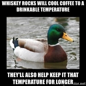 advice mallard - Whiskey rocks will cool coffee to a drinkable temperature They'll also help keep it that temperature for longer