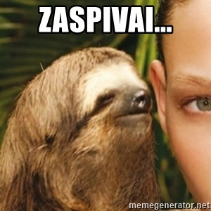 Whispering sloth - Zaspivai...