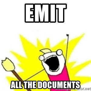 x all the y - EMIT ALL THE DOCUMENTS